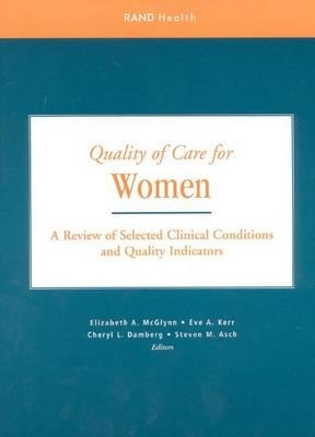 Quality of Care for Women  A Review of Selected Clinical Conditions and Quality Indicators
