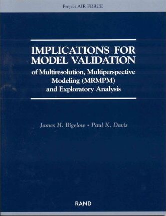 Implications for Model Validation of Multiresolution, Multiperspective Modeling (Mrmpm) and Exploratory Analysis (2003) 2003