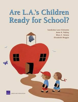 Are L.A.'s Children Ready for School: MG-145-FFLA