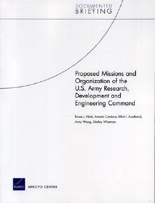 Proposed Missions and Organization of the U.S. Army Research, Development and Engineering Command