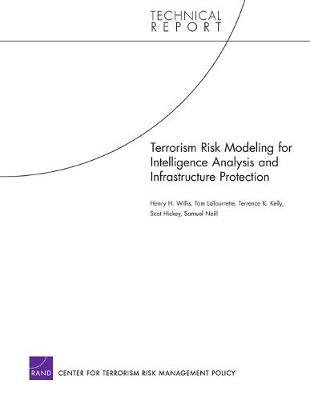 Terrorism Risk Modeling for Intelligence Analysis and Infrastructure Protection