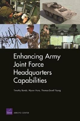 Enhancing Army Joint Force Headquarters Capabilities