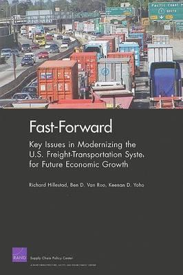Fast-Forward Key Issues in Modernizing the U.S. Freight-Transportation System for Future Economic Growth