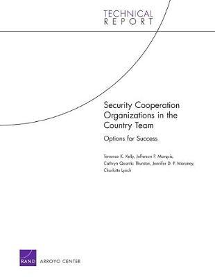 Security Cooperation Organizations in the Country Team: Options for Success