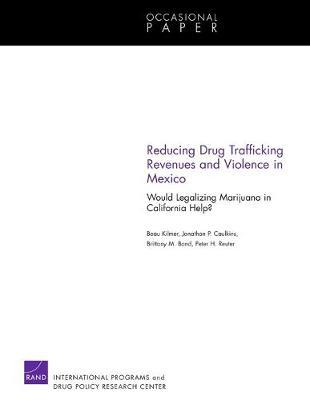 Reducing Drug Trafficking Revenues and Violence in Mexico