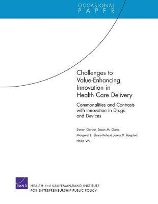 Challenges to Value-Enhancing Innovation in Health Care Delivery