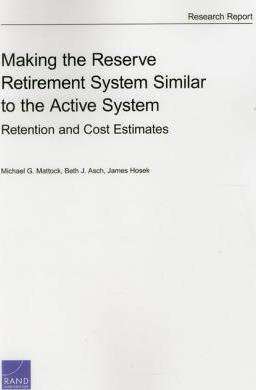 Making the Reserve Retirement System Similar to the Active System: Retention and Cost Estimates
