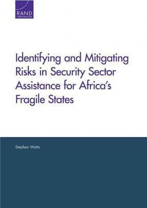 Identifying and Mitigating Risks in Security Sector Assistance for Africa's Fragile States