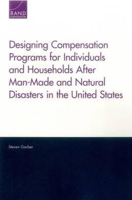 Designing Compensation Programs for Individuals and Households After Man-Made and Natural Disasters in the United States