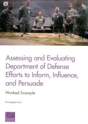 Assessing and Evaluating Department of Defense Efforts to Inform, Influence, and Persuade  Worked Example
