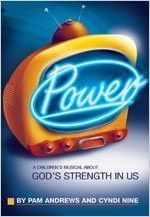 Power  A Children's Musical about God's Strength in Us