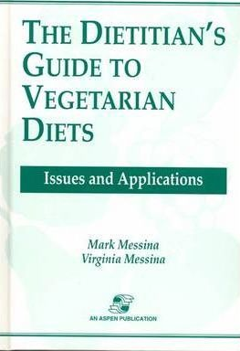 Dietitian's Guide to Vegetarian Diets : Issues and Applications