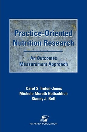Practice-oriented Nutrition Research: an Outcomes Measurement Approach