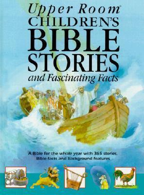Upper Room Children's Bible Stories and Fascinating Facts