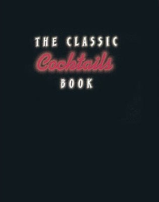 The Classic Cocktails Book