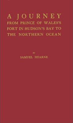 A Journey from Prince of Wales's Fort in Hudson's Bay to the Northern Ocean