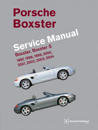porsche boxster service manual 1997 2004 bentley publishers rh bookdepository com porsche boxster service manual pdf porsche boxster service manual download
