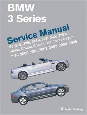 bmw 3 series e46 service manual 1999 2000 2001 2002 2003 2004 rh bookdepository com 2000 bmw 323i service manual 2000 bmw 323i repair manual pdf