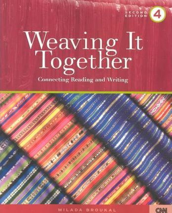 Weaving It Together - Book 4 - Connecting Reading and Writing