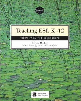 Teaching ESL K-12: Views from the Classroom