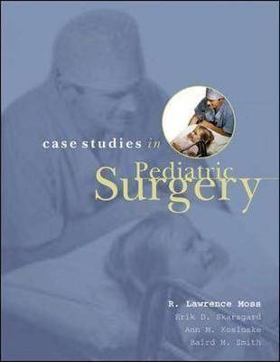 Case Studies In Pediatric Surgery : R  Moss : 9780838515488