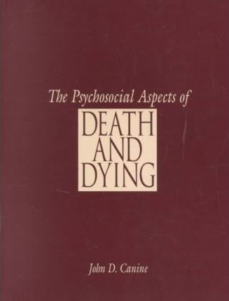 The Psychosocial Aspects of Death and Dying