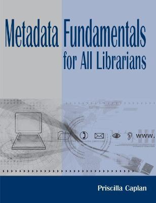 Metadata Fundamentals for All Librarians