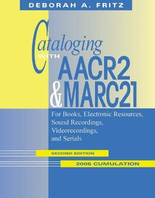 Cataloging with AACR2 and MARC21 2006 Cumulation