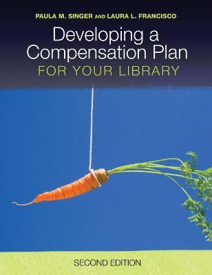 Developing a Compensation Plan for Your Library