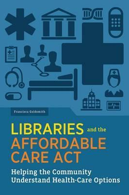 Libraries and the Affordable Care Act  Helping the Community Understand Health-Care Options