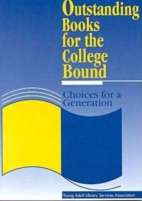 Outstanding Books for the College Bound: Choices for a Generation