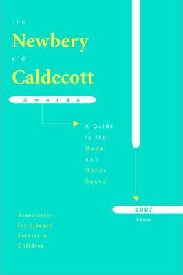 The Newbery and Caldecott Awards 2007: A Guide to the Medal and Honor Books