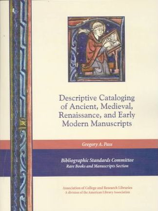 Descriptive Cataloging of Ancient, Medieval, Renaissance, and Early Modern