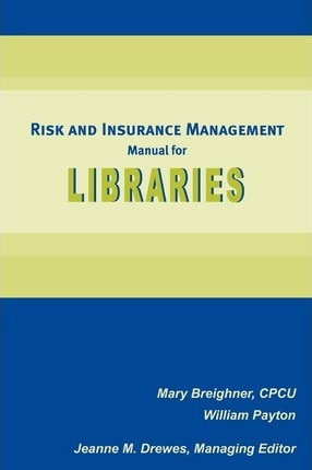 Risk and Insurance Management Manual for Libraries