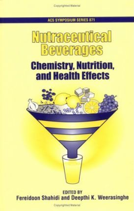 Nutraceutical Beverages : Chemistry, Nutrition, and Health Effects – Fereidoon Shahidi