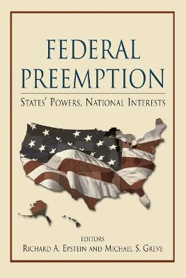 Federal Preemption  States' Powers, National Interests