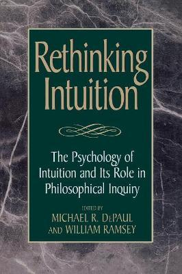 Rethinking Intuition  The Psychology of Intuition and its Role in Philosophical Inquiry