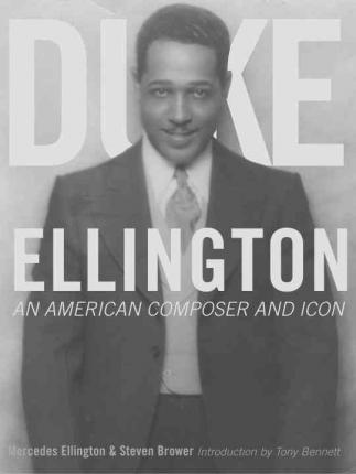 Duke Ellington  An American Composer and Icon