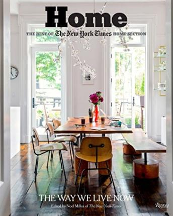 Home: The Best of The New York Times Home Section : The Way We Live Now