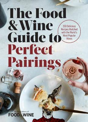 The food wine guide to perfect pairings food wine 9780848752682 the food wine guide to perfect pairings forumfinder Gallery