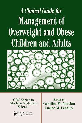 A Clinical Guide for Management of Overweight and Obese Children and Adults – Carine M. Lenders