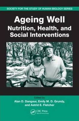 Ageing Well : Nutrition, Health, and Social Interventions