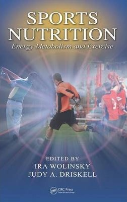 Sports Nutrition : Energy Metabolism and Exercise – Ira Wolinsky