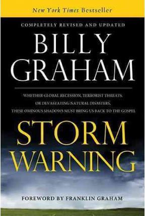 Storm Warning  Whether global recession, terrorist threats, or devastating natural disasters, these ominous shadows must bring us back to the Gospel