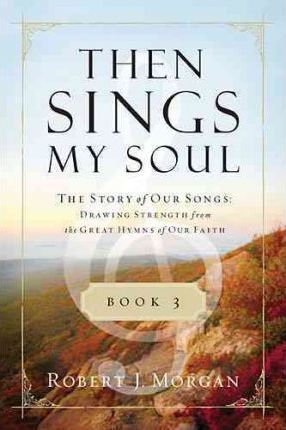 Then Sings My Soul, Book 3