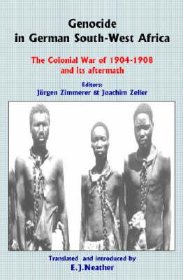 Genocide in German South-West Africa: The Colonial War of 1904-1908 and Its Aftermath