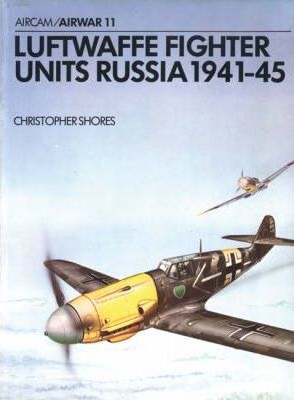Luftwaffe Fighter Units Russia, 1941-45