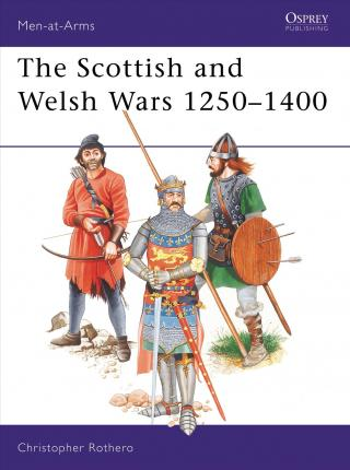 The Scottish and Welsh Wars, 1250-1400