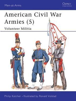 American Civil War Armies: Volunteer Militia No.5