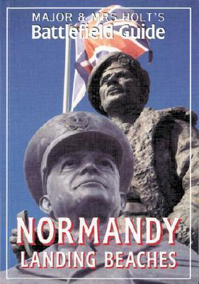 Major and Mrs.Holt's Battlefield Guide to Normandy Landing Beaches